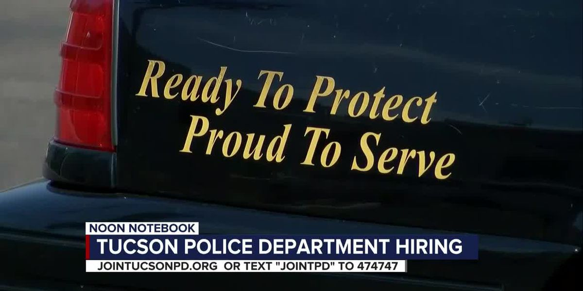 KOLD Noon Notebook: Tucson Police Department hiring