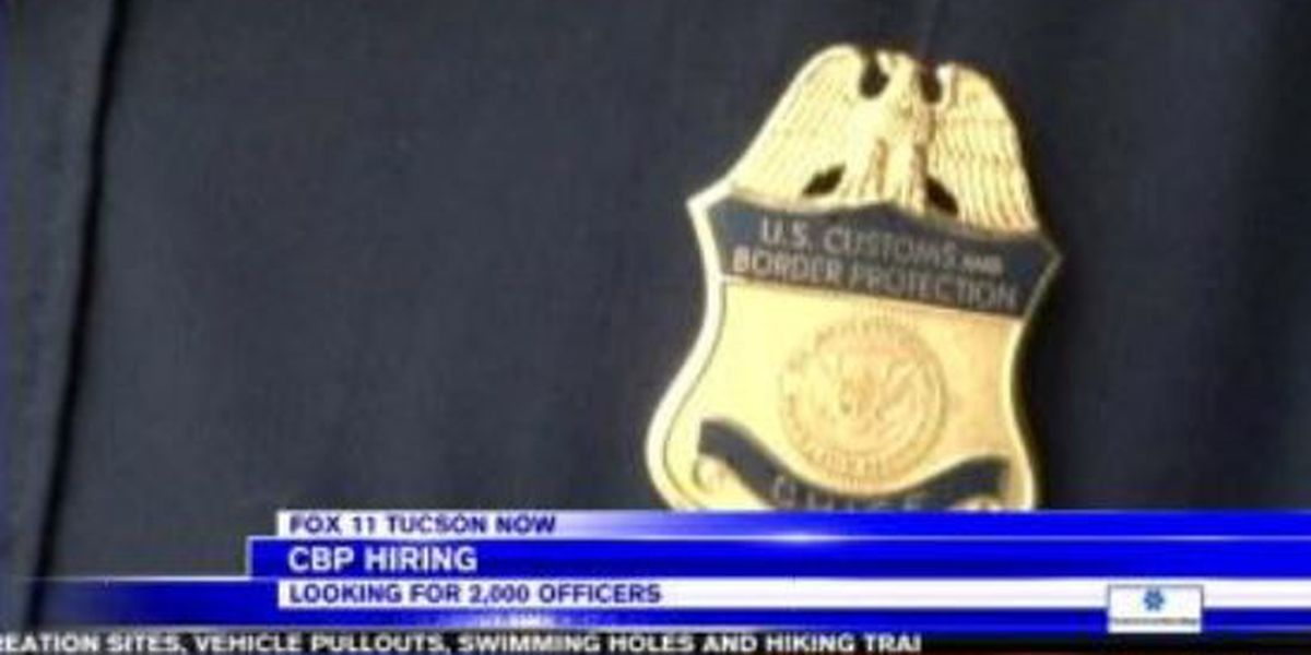 U.S. Customs and Border Protection to hire 2,000 officers