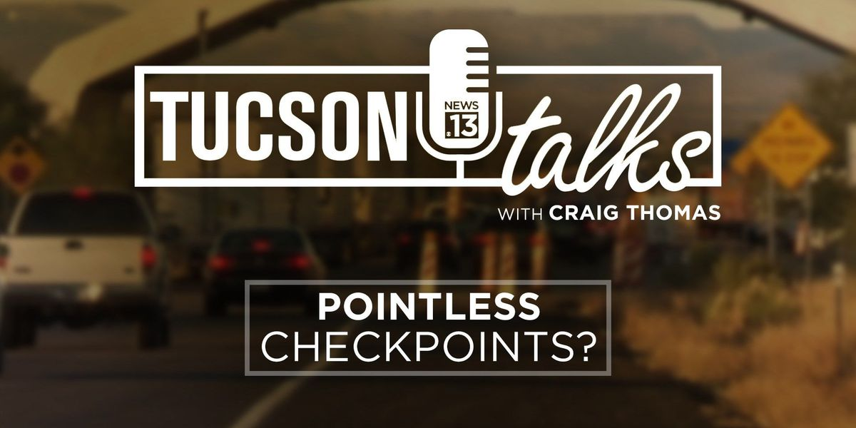 TUCSON TALKS: Digging deeper into Pointless Checkpoints