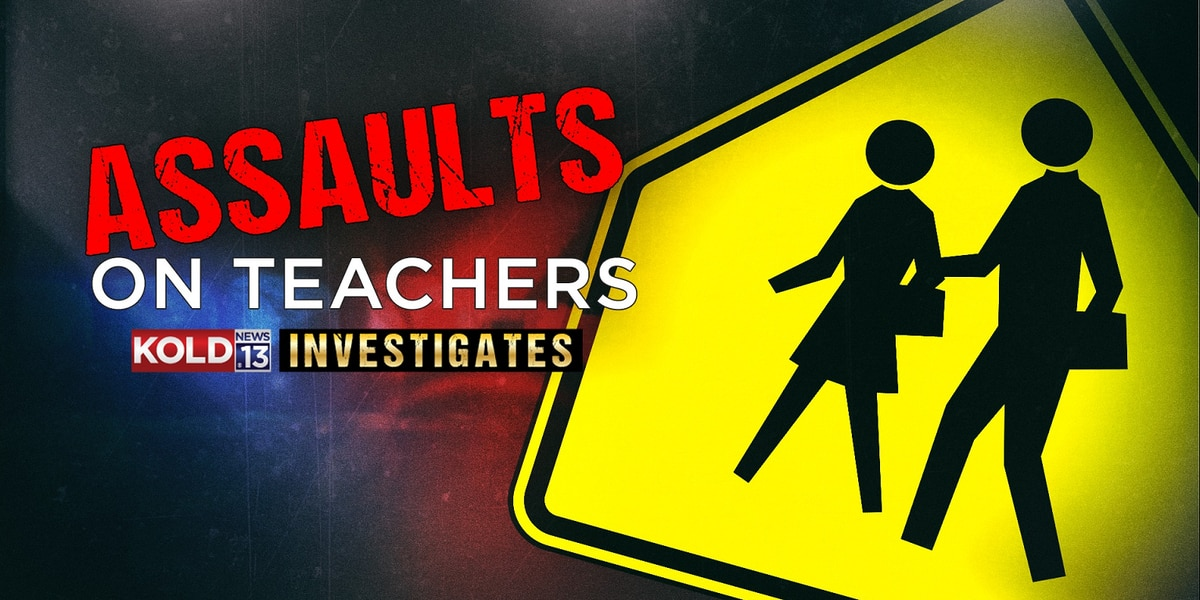 KOLD INVESTIGATES: Assaults on teachers in southern Arizona