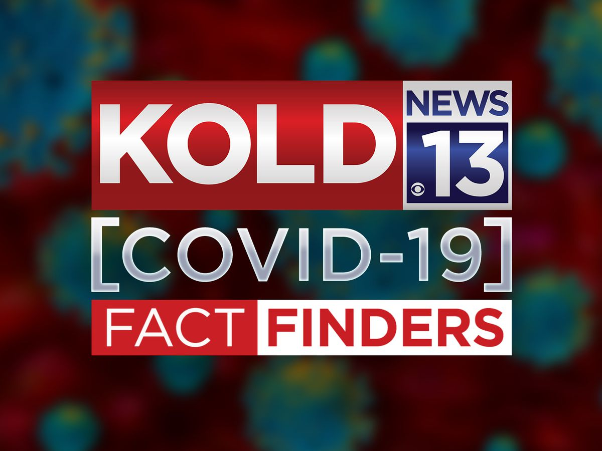KOLD News 13 COVID-19 Fact Finders: Submit your questions, we will get you the answers