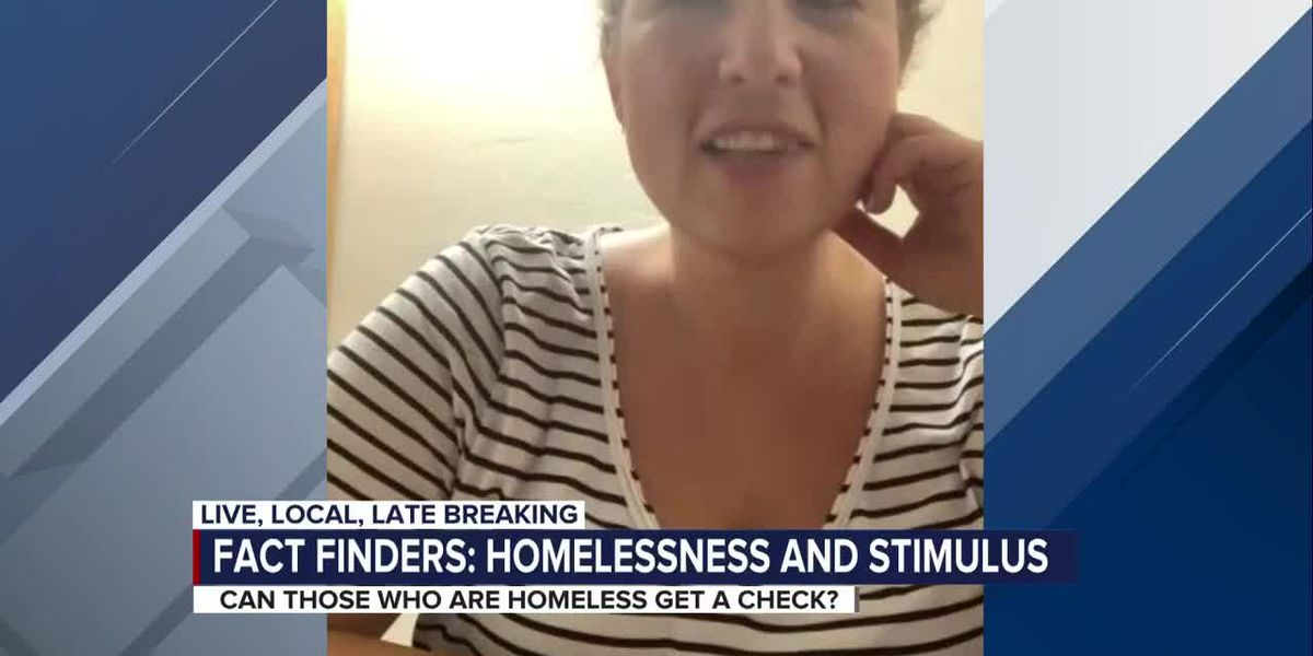 FACT FINDERS: Homelessness and stimulus checks