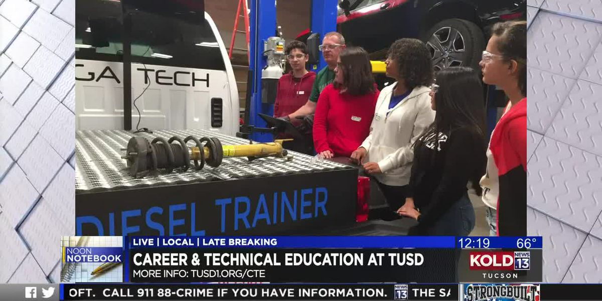 KOLD Noon Notebook: Career and technical education at TUSD