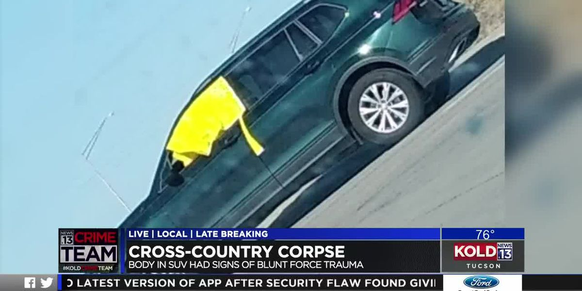 Cross-country corpse, body in SUV had signs of blunt force trauma