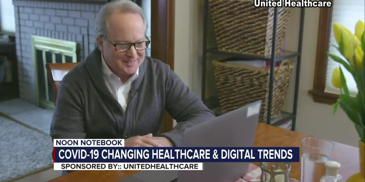 KOLD Noon Notebook: COVID-19 changing healthcare and digital trends