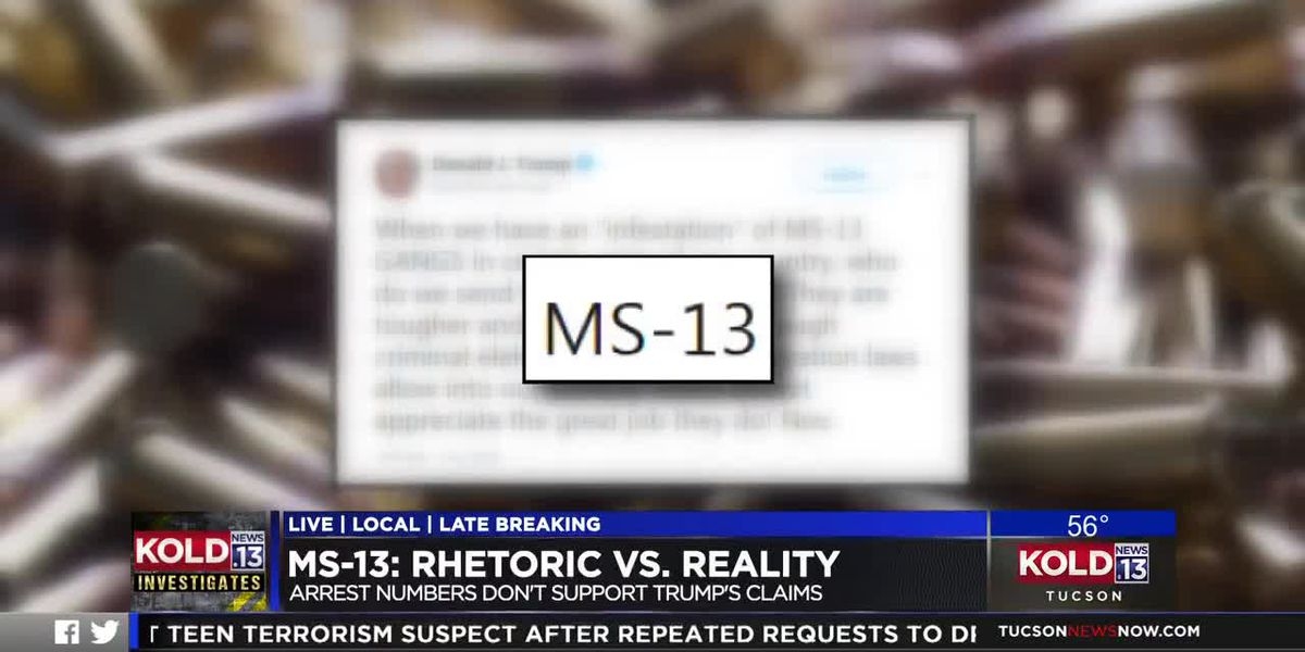 KOLD INVESTIGATES: MS-13 Rhetoric vs. Reality