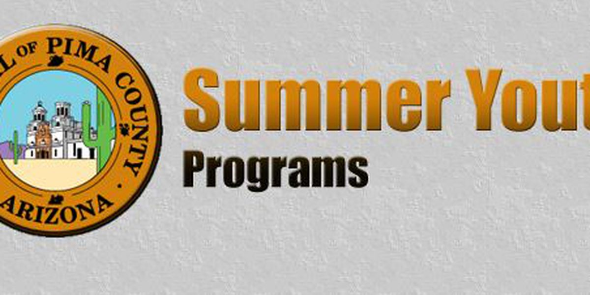 Application deadline fast approaching for Pima Co. Summer Youth Programs